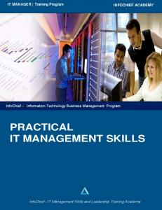 PRACTICAL IT MANAGEMENT SKILLS. InfoChief - IT Management Skills and Leadership Training Academy. IT MANAGER Training Program INFOCHIEF ACADEMY
