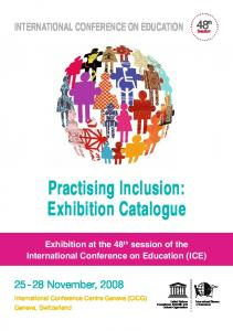 Practising Inclusion: Exhibition Catalogue INTERNATIONAL CONFERENCE ON EDUCATION November, 2008