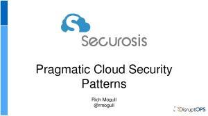 Pragmatic Cloud Security Patterns. Rich