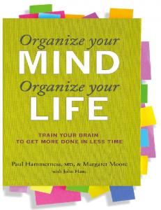 PRAISE FOR ORGANIZE YOUR MIND, ORGANIZE YOUR LIFE