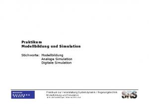 Praktikum. Modellbildung und Simulation. Stichworte: Modellbildung Analoge Simulation Digitale Simulation