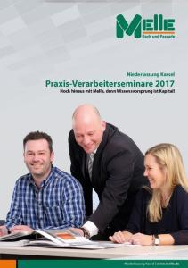 Praxis-Verarbeiterseminare 2017 Hoch hinaus mit Melle, denn Wissensvorsprung ist Kapital!