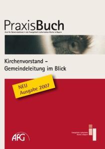 Praxisbuch Kirchenvorstand Gemeindeleitung im Blick