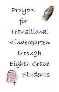Prayers for Transitional Kindergarten through Eighth Grade Students