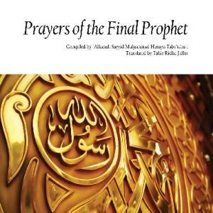 Prayers of the Final Prophet