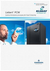 Precision Cooling for Business-Critical Continuity. Liebert PCW. Systemy klimatyzacji precyzyjnej dla Cloud Computing