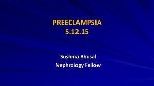 PREECLAMPSIA Sushma Bhusal Nephrology Fellow