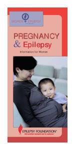 PREGNANCY. &Epilepsy. Information for Women. Pregnancy & Epilepsy