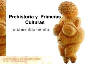 Prehistoria y Primeras Culturas. Los Albores de la Humanidad