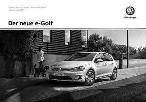 Preise Ausstattungen Technische Daten Stand: Juni 2017 Preise Ausstattungen Technische Daten Stand: Juni 2017 Der neue e-golf