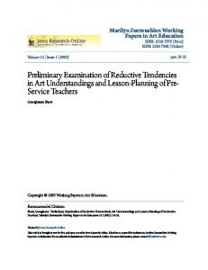 Preliminary Examination of Reductive Tendencies in Art Understandings and Lesson-Planning of Pre- Service Teachers