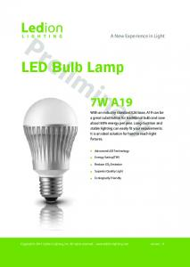 Preliminary. LED Bulb Lamp 7W A19. A New Experience in Light