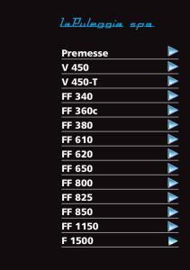 Premesse V 450 V 450-T FF 340 FF 360c FF 380 FF 610 FF 620 FF 650 FF 800 FF 825 FF 850 FF 1150 F 1500