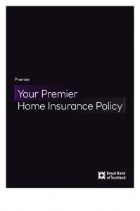 Premier. Your Premier Home Insurance Policy