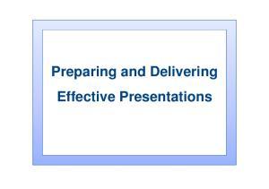 Preparing and Delivering Effective Presentations