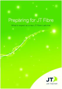 Preparing for JT Fibre