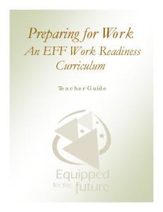 Preparing for Work. An EFF Work Readiness Curriculum. Teacher Guide
