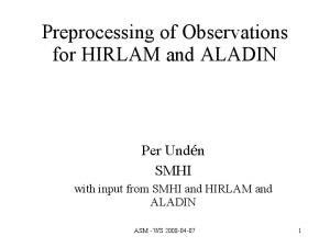 Preprocessing of Observations for HIRLAM and ALADIN