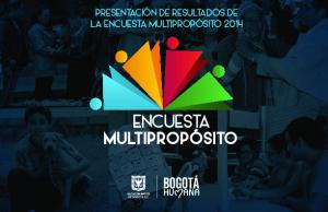 PRESENTACIÓN DE RESULTADOS DE LA ENCUESTA MULTIPROPÓSITO 2014 ENCUESTA