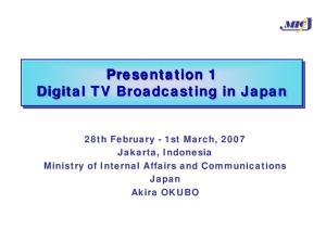 Presentation 1 Digital TV Broadcasting in Japan