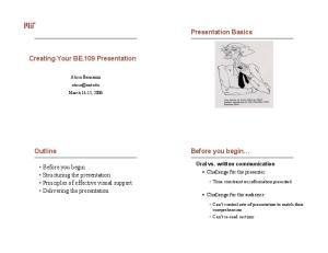 Presentation Basics. Creating Your BE.109 Presentation. Before you begin. Outline