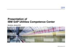 Presentation of IBM SAP Utilities Competence Center. Barcelona, January 2012