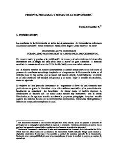 PRESENTE, PEDAGOGIA Y FUTURO DE LA ECONOMETRIA *