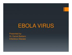 Presented by: Dr. Daniel Barbaro Infectious Disease EBOLA VIRUS