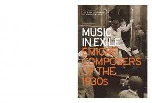PRESENTED BY THE ROYAL CONSERVATORY OF MUSIC, CANADA MUSIC IN EXILE ÉMIGRÉ COMPOSERS OF THE 1930S