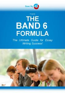 Presents THE BAND 6 FORMULA. The Ultimate Guide for Essay Writing Success!