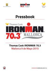 Pressbook. Thomas Cook IRONMAN 70.3 Mallorca 9 de Mayo 2015 INFORMACIÓN IRONMAN MALLORCA 70.3