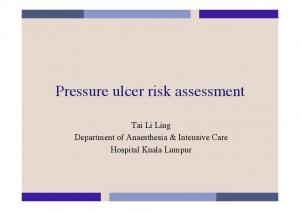 Pressure ulcer risk assessment. Tai Li Ling Department of Anaesthesia & Intensive Care Hospital Kuala Lumpur