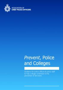 Prevent, Police and Colleges. Guidance for police officers & police staff to help colleges contribute to the prevention of terrorism