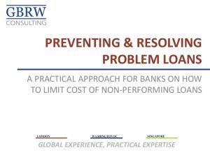 PREVENTING & RESOLVING PROBLEM LOANS