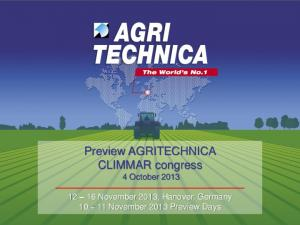 Preview AGRITECHNICA CLIMMAR congress 4 October November 2013, Hanover, Germany November 2013 Preview Days
