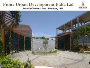 Prime Urban Development India Ltd Investor Presentation - February, 2017