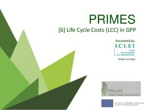 PRIMES [6] Life Cycle Costs (LCC) in GPP