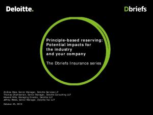 Principle-based reserving: Potential impacts for the industry and your company. The Dbriefs Insurance series