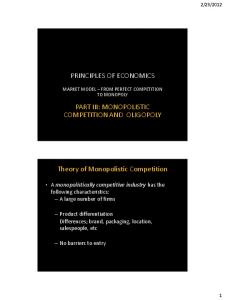 PRINCIPLES OF ECONOMICS PART III: MONOPOLISTIC COMPETITION AND OLIGOPOLY. Theory of Monopolistic Competition
