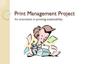 Print Management Project. An innovation in printing sustainability
