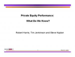 Private Equity Performance: What Do We Know?