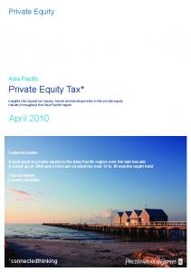 Private Equity Tax* April Private Equity. Asia Pacific. *connectedthinking. Featured inside: