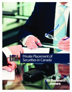 Private Placement of Securities in Canada # Private Placement of Securities in Canada. Your lawyer. Your law firm. Your business advisor