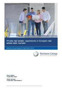 Private real estate: opportunity in Europe s real estate debt markets