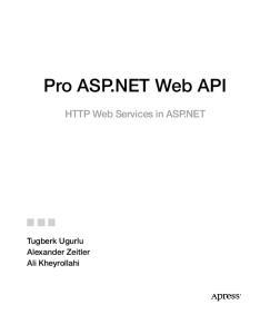 Pro ASP.NET Web API. HTTP Web Services in ASP.NET. Tugberk Ugurlu Alexander Zeitler Ali Kheyrollahi