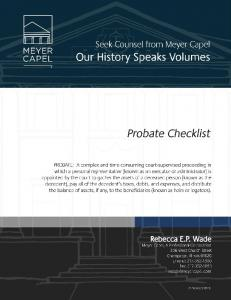 Probate Checklist. 2 Estate Attorney. Contact a trusts and estates attorney to guide you through the probate process