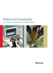 Probes and Accessories. Your Guide to Selecting the Right Probe