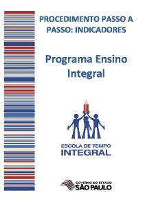 PROCEDIMENTO PASSO A PASSO: INDICADORES. Programa Ensino Integral