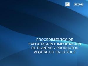 PROCEDIMIENTOS DE EXPORTACION E IMPORTACION DE PLANTAS Y PRODUCTOS VEGETALES EN LA VUCE