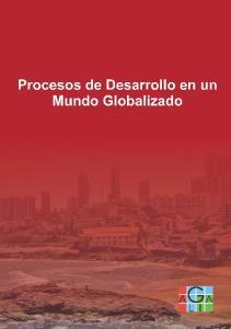 PROCESOS DE DESARROLLO EN UN MUNDO GLOBALIZADO